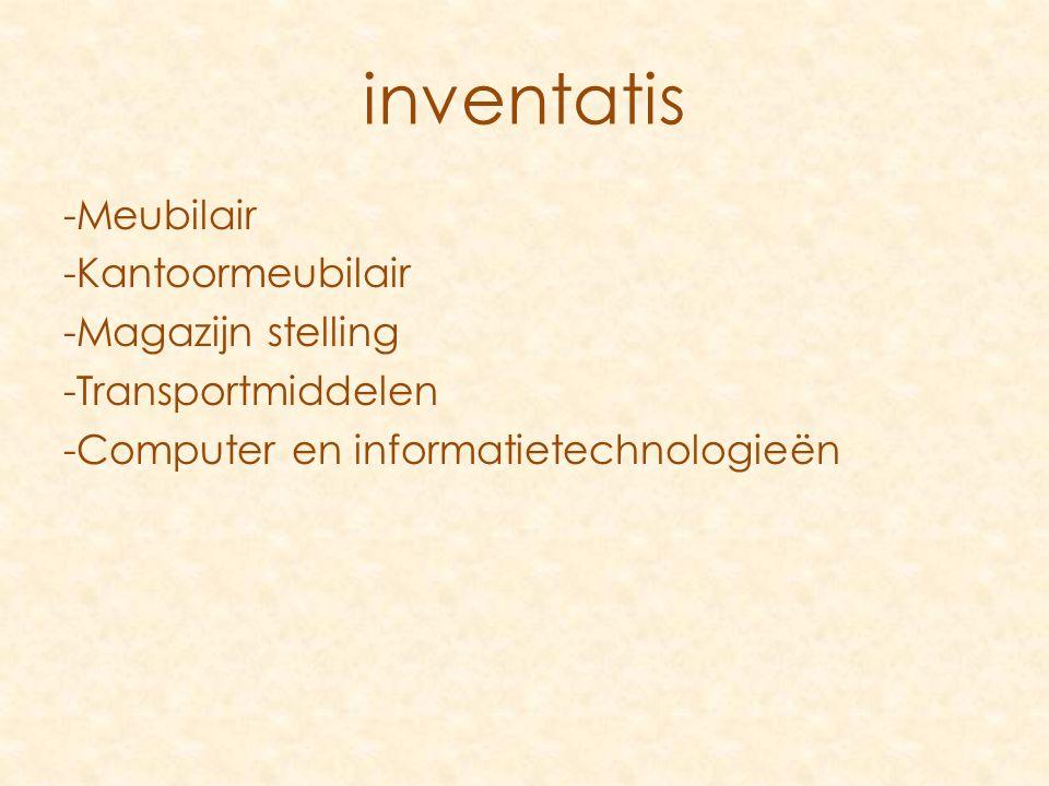 -Meubilair -Kantoormeubilair -Magazijn stelling -Transportmiddelen -Computer en informatietechnologieën inventatis