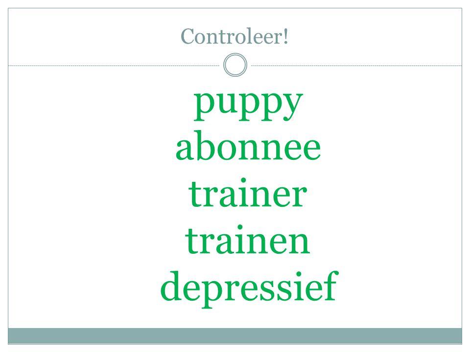 Controleer! puppy abonnee trainer trainen depressief
