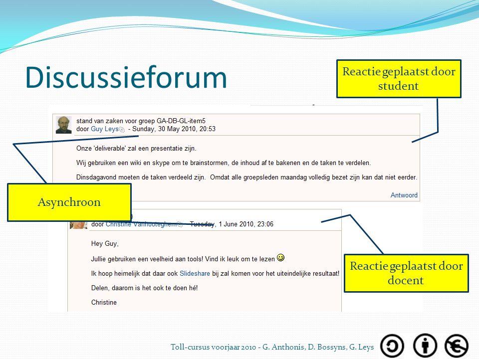 Discussieforum Reactie geplaatst door student Reactie geplaatst door docent Asynchroon Toll-cursus voorjaar 2010 - G. Anthonis, D. Bossyns, G. Leys