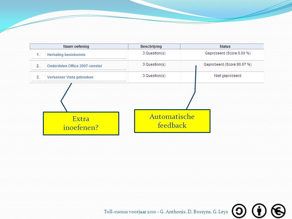 Automatische feedback Extra inoefenen? Toll-cursus voorjaar 2010 - G. Anthonis, D. Bossyns, G. Leys