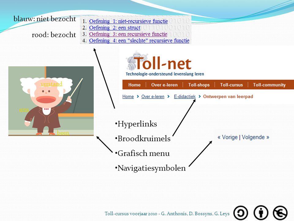 Hyperlinks Broodkruimels Grafisch menu Navigatiesymbolen verstand arm been blauw: niet bezocht rood: bezocht Toll-cursus voorjaar 2010 - G. Anthonis,