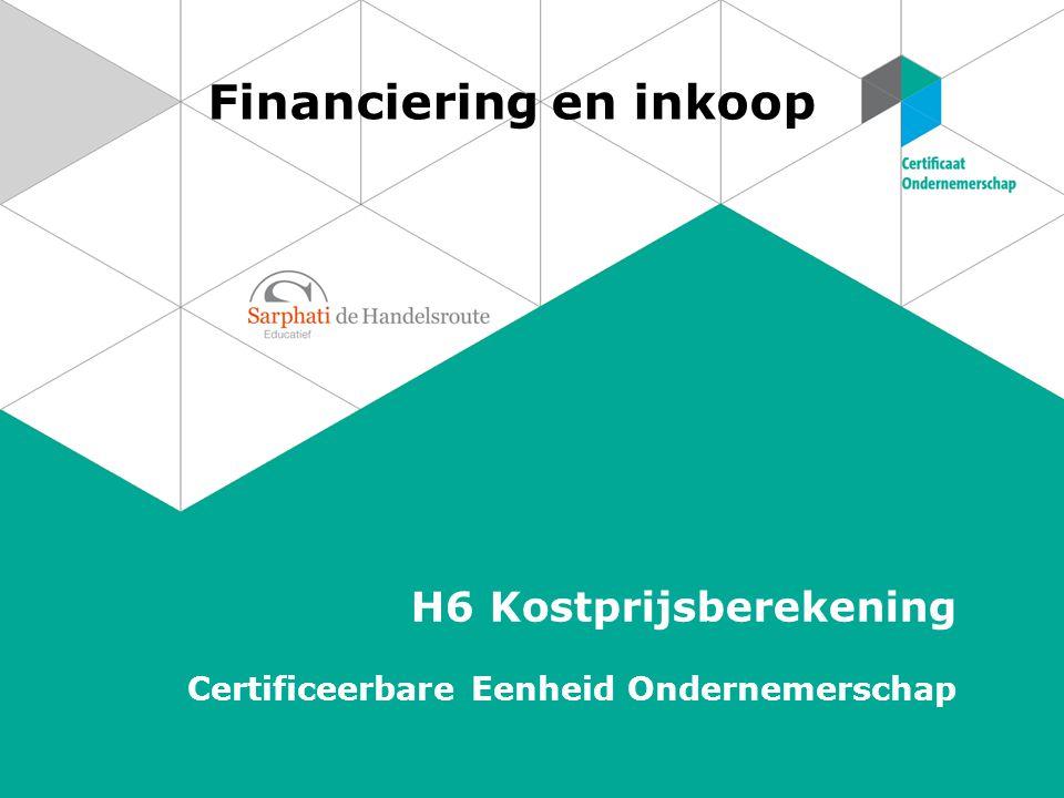 Financiering en inkoop H6 Kostprijsberekening Certificeerbare Eenheid Ondernemerschap