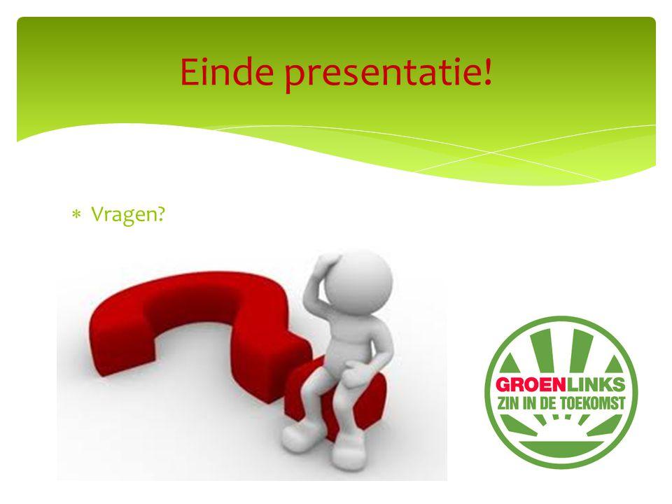  Vragen Einde presentatie!
