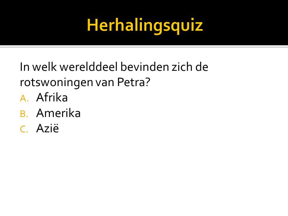 In welk werelddeel bevinden zich de rotswoningen van Petra A. Afrika B. Amerika C. Azië