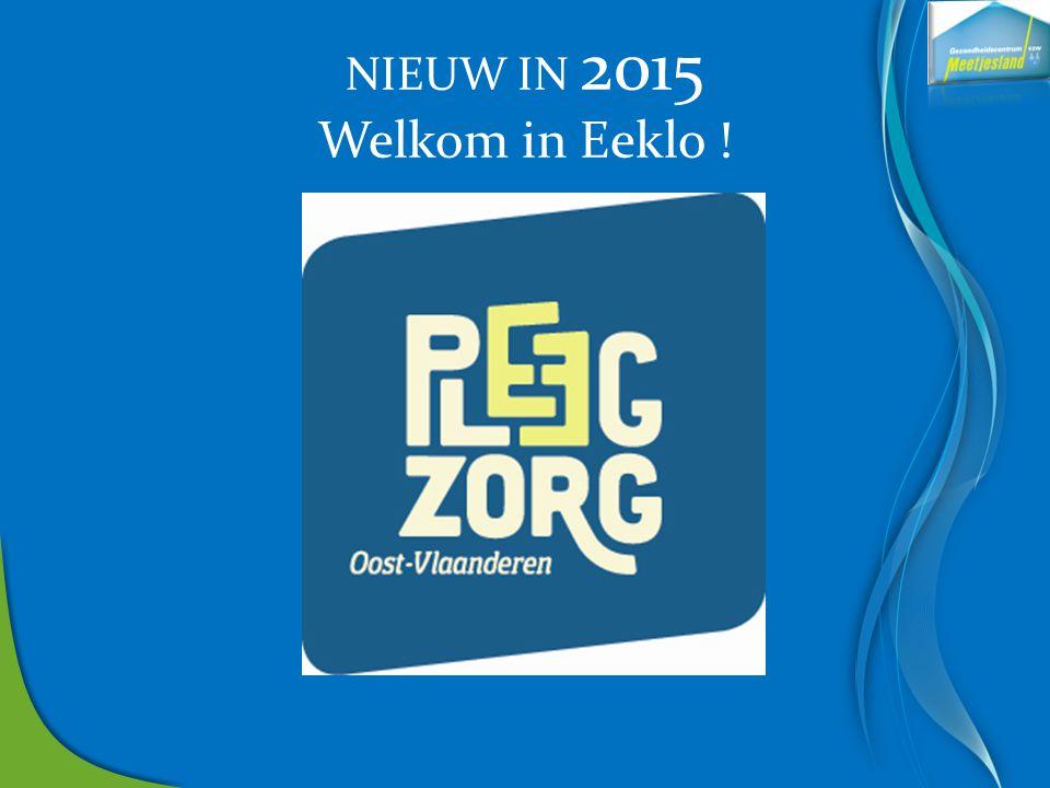 NIEUW IN 2015 Welkom in Eeklo !