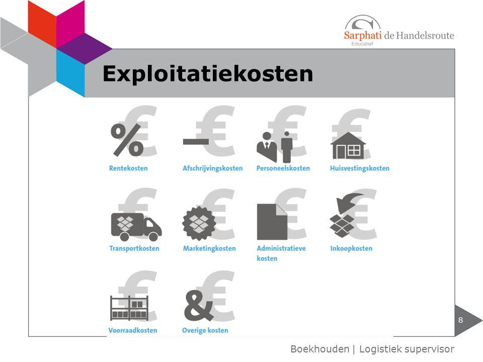 8 Boekhouden | Logistiek supervisor Exploitatiekosten