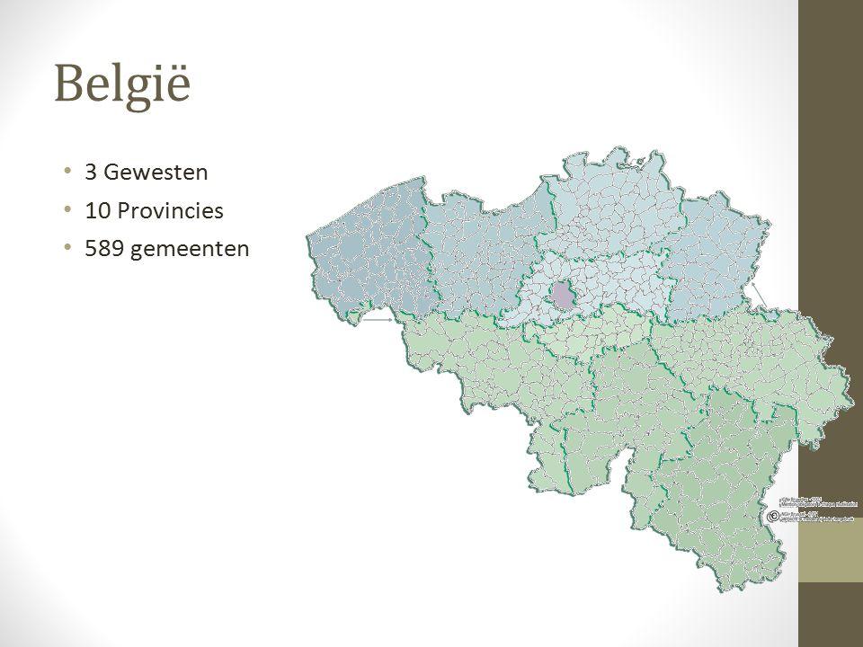 België 3 Gewesten 10 Provincies 589 gemeenten