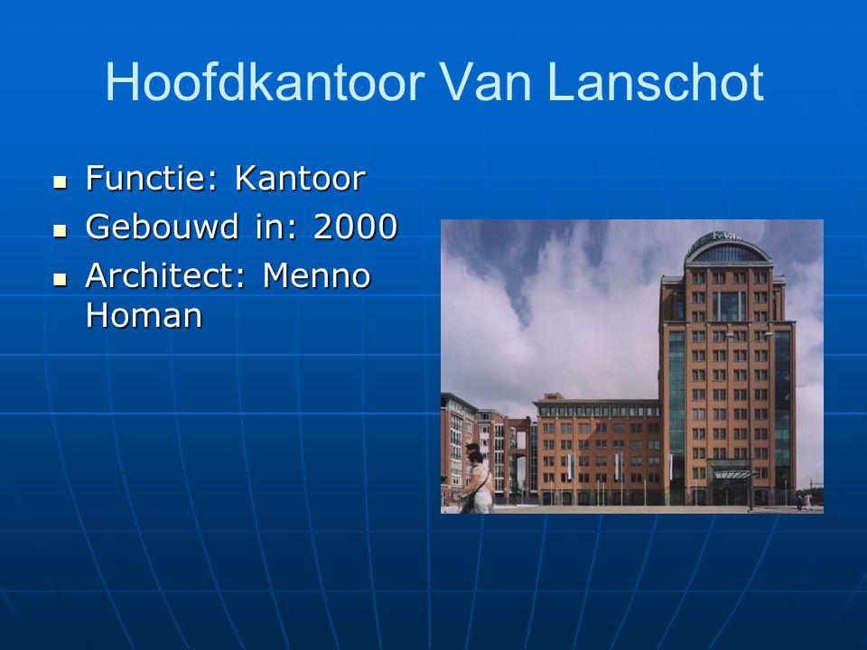 Hoofdkantoor Van Lanschot Functie: Kantoor Functie: Kantoor Gebouwd in: 2000 Gebouwd in: 2000 Architect: Menno Homan Architect: Menno Homan