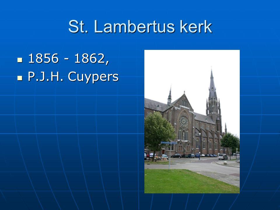 St. Lambertus kerk 1856 - 1862, 1856 - 1862, P.J.H. Cuypers P.J.H. Cuypers