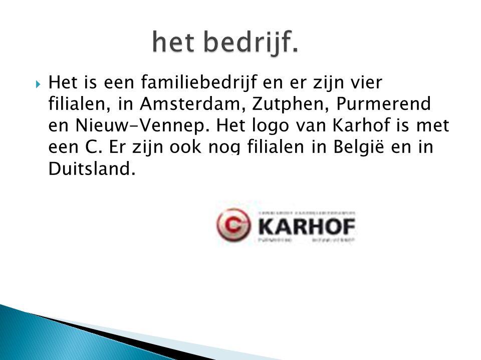  Het is een familiebedrijf en er zijn vier filialen, in Amsterdam, Zutphen, Purmerend en Nieuw-Vennep.
