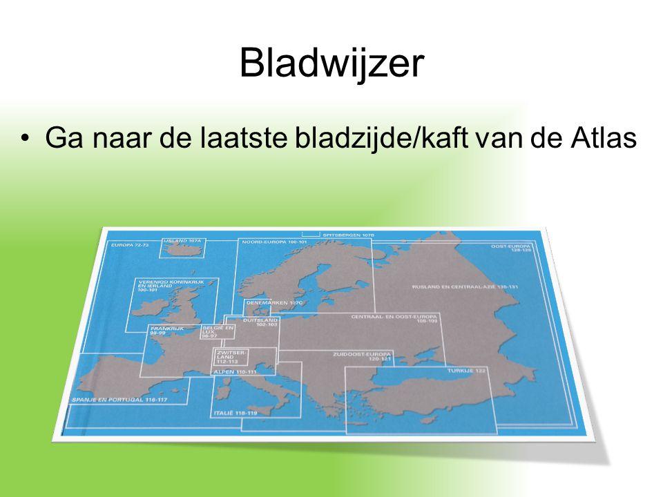 Bladwijzer Ga naar de laatste bladzijde/kaft van de Atlas