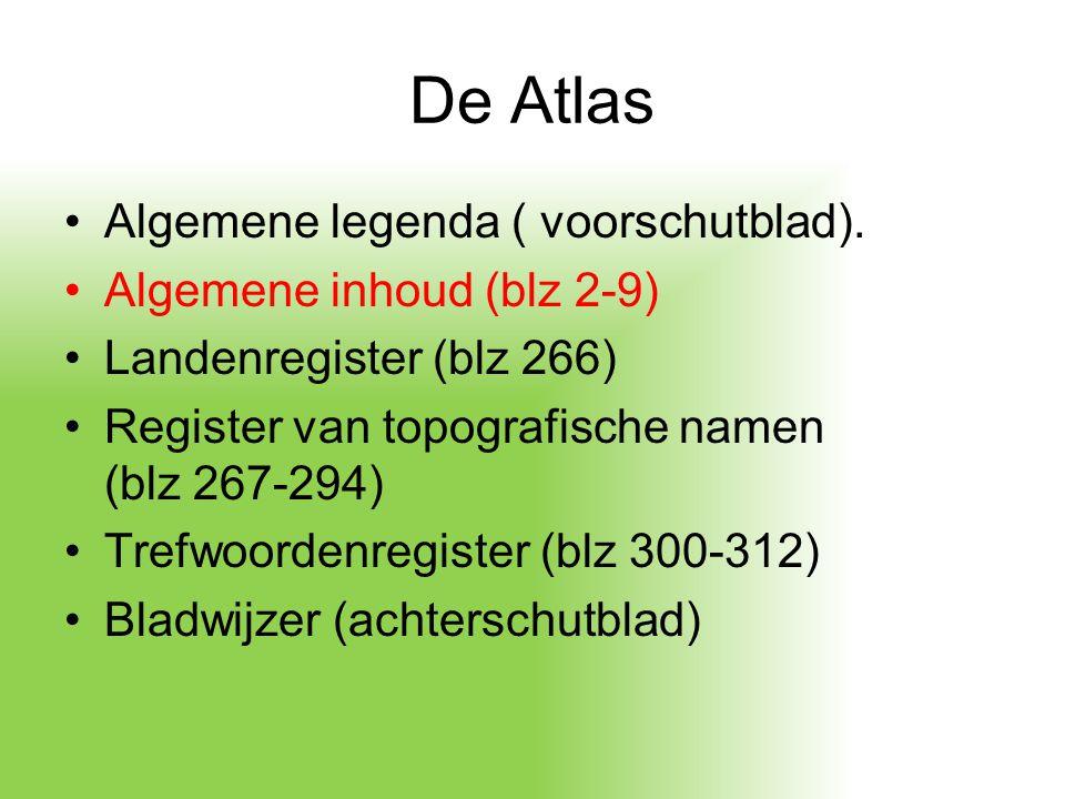 De Atlas Algemene legenda ( voorschutblad). Algemene inhoud (blz 2-9) Landenregister (blz 266) Register van topografische namen (blz 267-294) Trefwoor