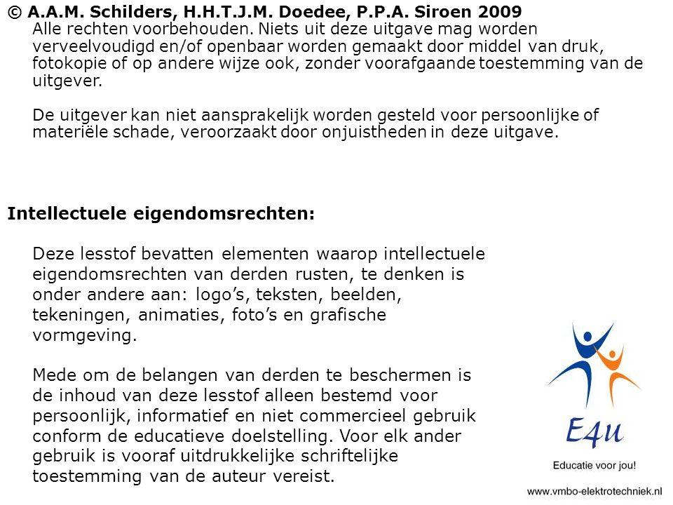 © A.A.M. Schilders, H.H.T.J.M. Doedee, P.P.A. Siroen 2009 Alle rechten voorbehouden. Niets uit deze uitgave mag worden verveelvoudigd en/of openbaar w