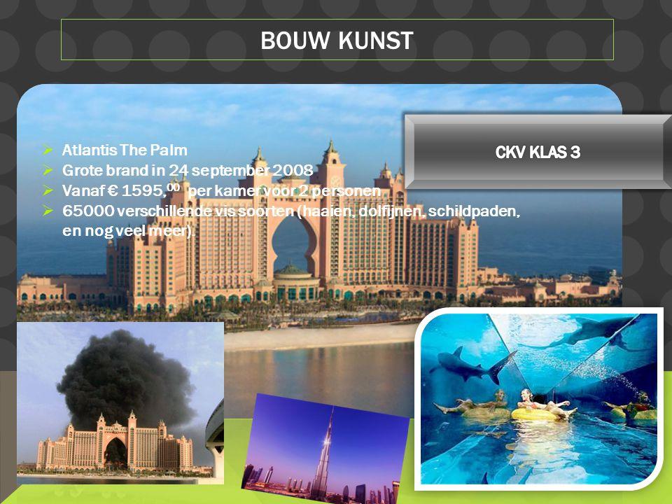  Atlantis The Palm  Grote brand in 24 september 2008  Vanaf € 1595, 00 per kamer voor 2 personen  65000 verschillende vis soorten (haaien, dolfijnen, schildpaden, en nog veel meer).
