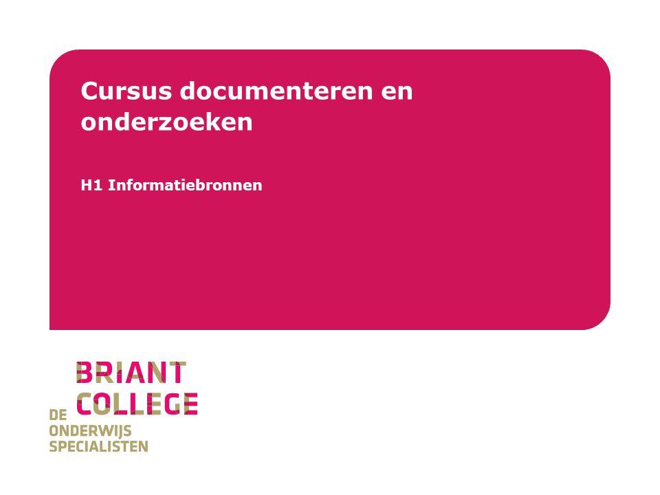 Briant College Cursus documenteren en onderzoeken H1 Informatiebronnen