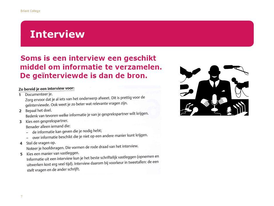 Briant College Soms is een interview een geschikt middel om informatie te verzamelen.