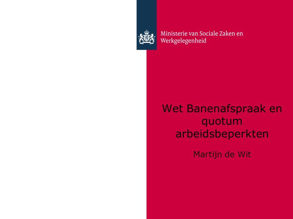 Wet Banenafspraak en quotum arbeidsbeperkten Martijn de Wit