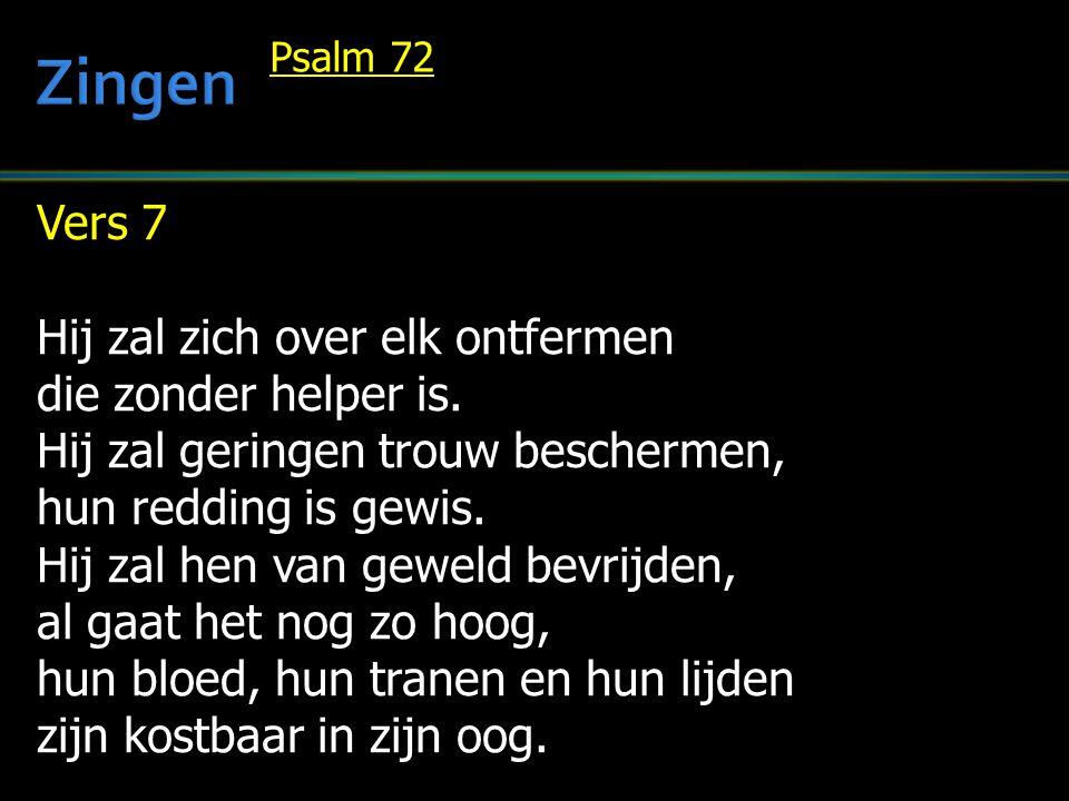 Vers 7 Hij zal zich over elk ontfermen die zonder helper is.