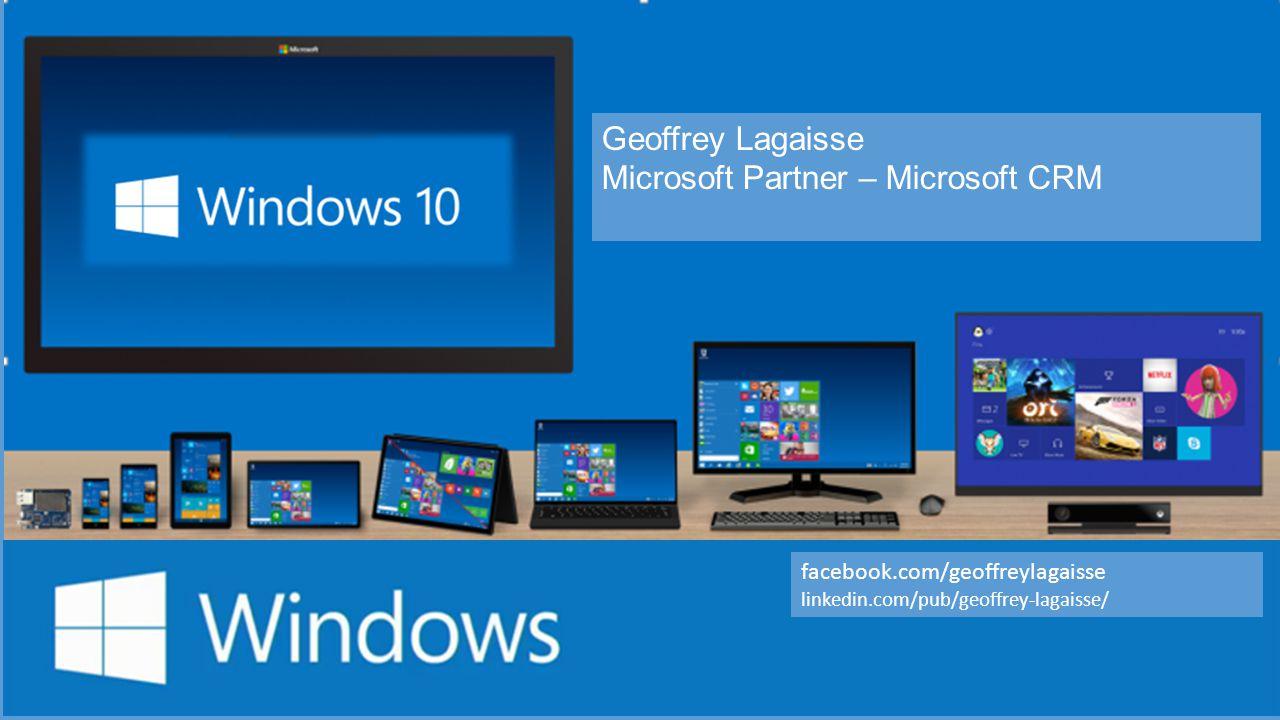 Geoffrey Lagaisse Microsoft Partner – Microsoft CRM facebook.com/geoffreylagaisse linkedin.com/pub/geoffrey-lagaisse/