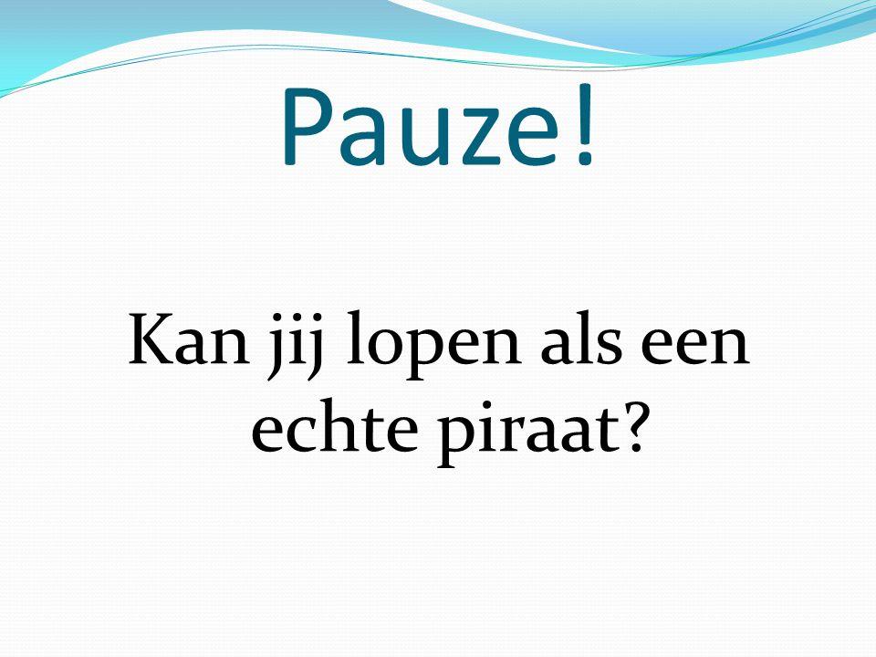 Pauze! Kan jij lopen als een echte piraat?