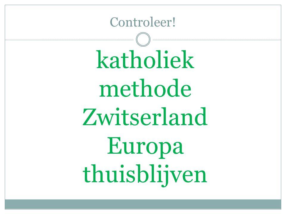Controleer! katholiek methode Zwitserland Europa thuisblijven