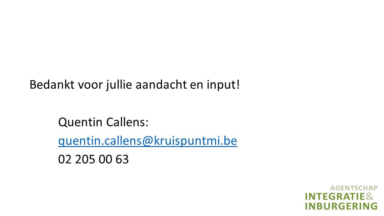 Bedankt voor jullie aandacht en input! Quentin Callens: quentin.callens@kruispuntmi.be 02 205 00 63