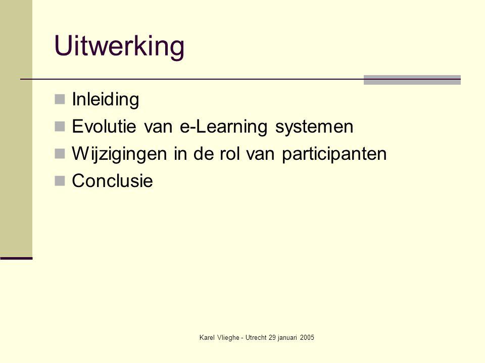 Karel Vlieghe - Utrecht 29 januari 2005 Rol van student Lineaire systemen Adaptieve systemen Web Based Training Teaching and Learning Environments