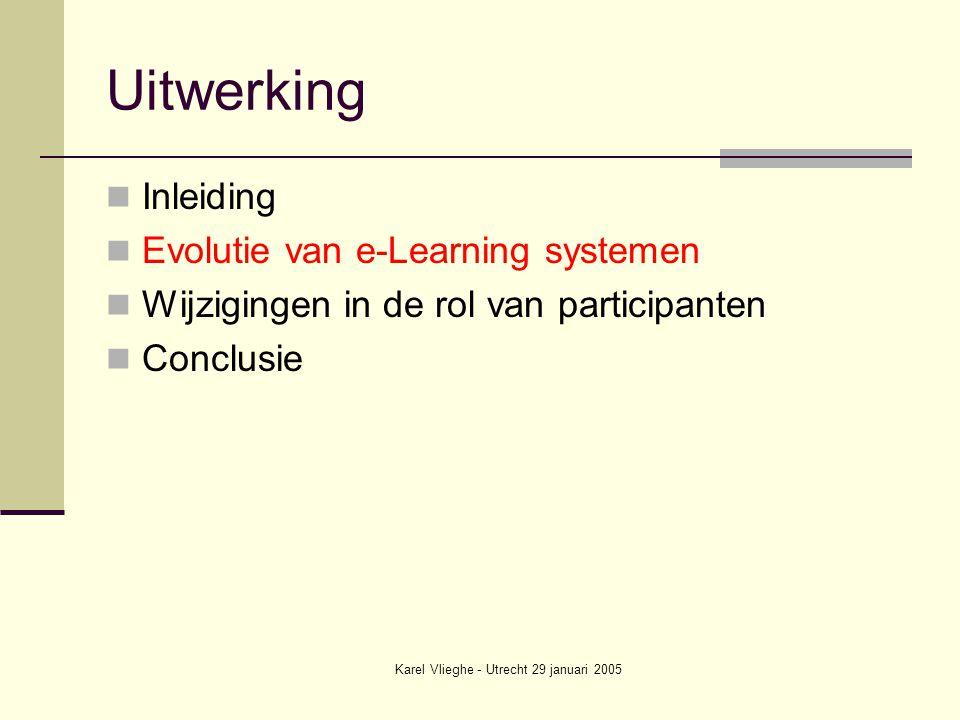 Karel Vlieghe - Utrecht 29 januari 2005 Gebruikte literatuur: Elearning trends 2004 – standaarden, technologie en eigendomsrecht (Michiel van Geloven et al.) http://www.extranet.ou.nl/studie-cursus- o28411/studietaak1/feedback2.htm http://www.extranet.ou.nl/studie-cursus- o28411/studietaak1/feedback2.htm More Than Class Notes.