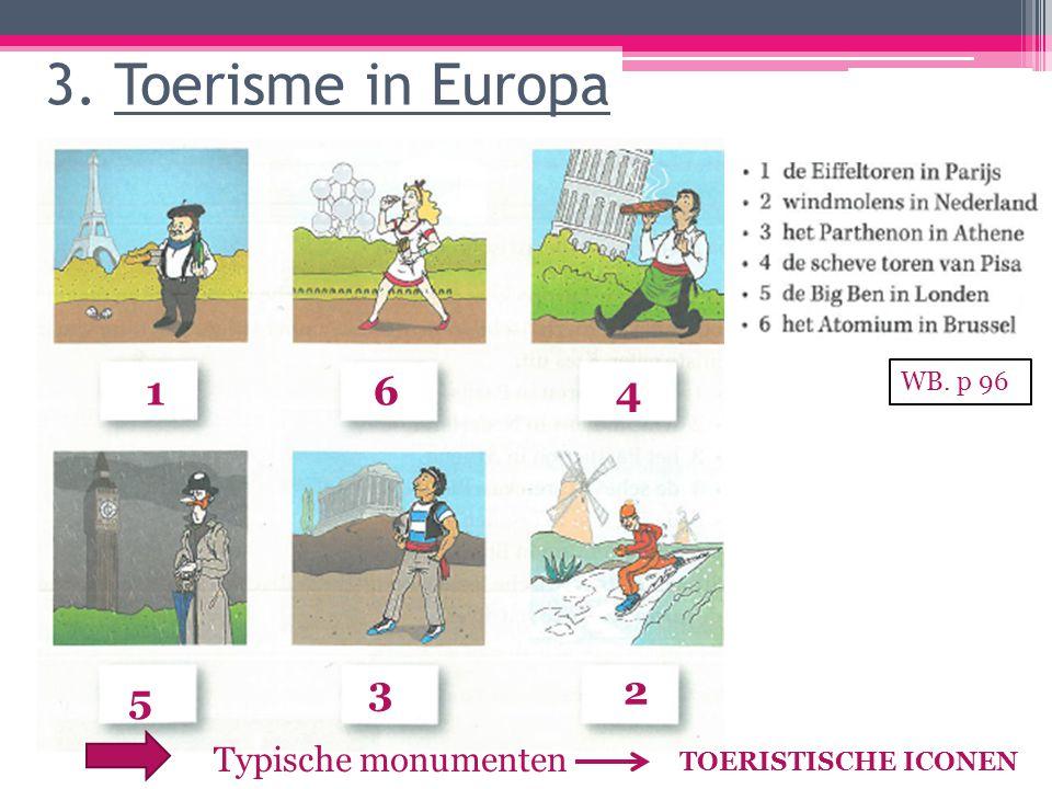 3. Toerisme in Europa Typische monumenten TOERISTISCHE ICONEN 1 23 4 5 6 WB. p 96