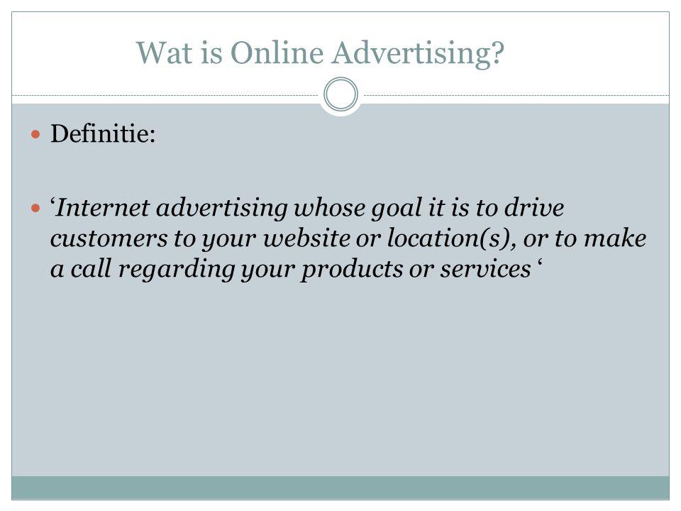 Wat is Online Advertising.Vier soorten advertising: 1.