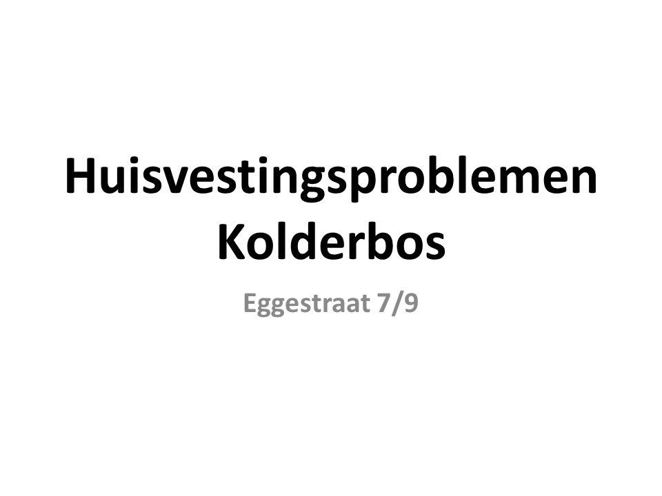 Huisvestingsproblemen Kolderbos Eggestraat 7/9