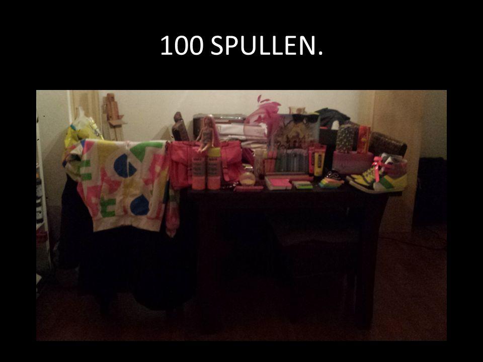 100 SPULLEN.