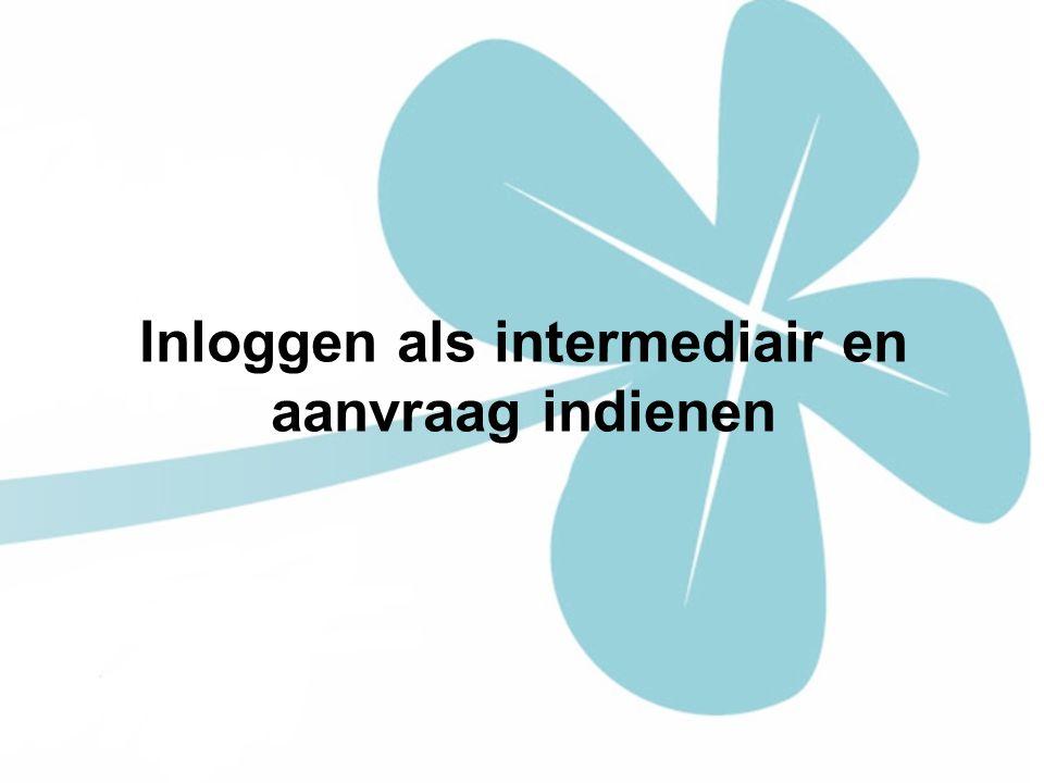 Inloggen als intermediair en aanvraag indienen