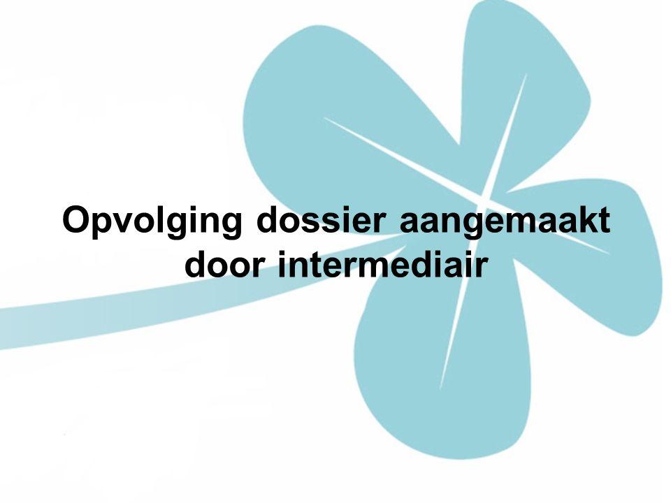 Opvolging dossier aangemaakt door intermediair