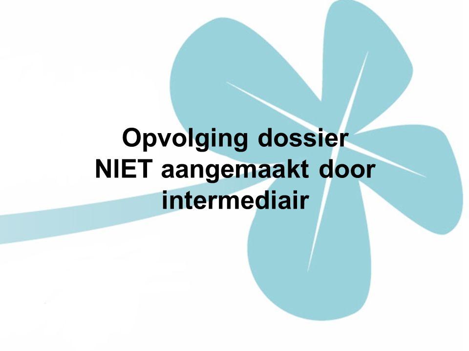 Opvolging dossier NIET aangemaakt door intermediair