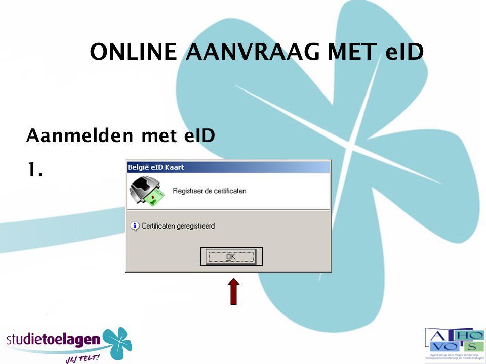 ONLINE AANVRAAG MET eID Aanmelden met eID 1.