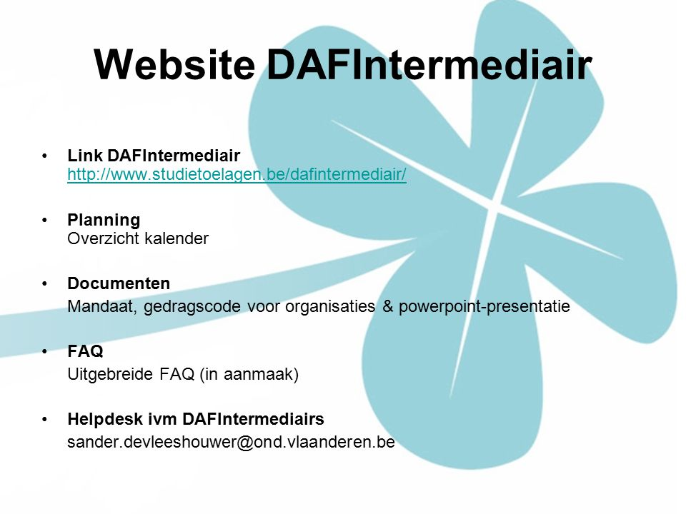 Website DAFIntermediair Link DAFIntermediair http://www.studietoelagen.be/dafintermediair/ http://www.studietoelagen.be/dafintermediair/ Planning Over