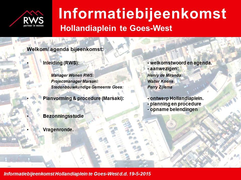 Welkom/ agenda bijeenkomst: Inleiding (RWS):- welkomstwoord en agenda.