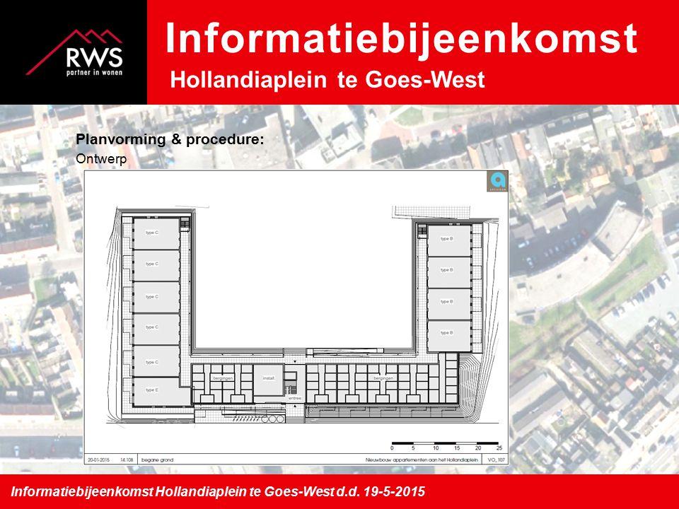 Planvorming & procedure : Ontwerp Informatiebijeenkomst Hollandiaplein te Goes-West d.d.