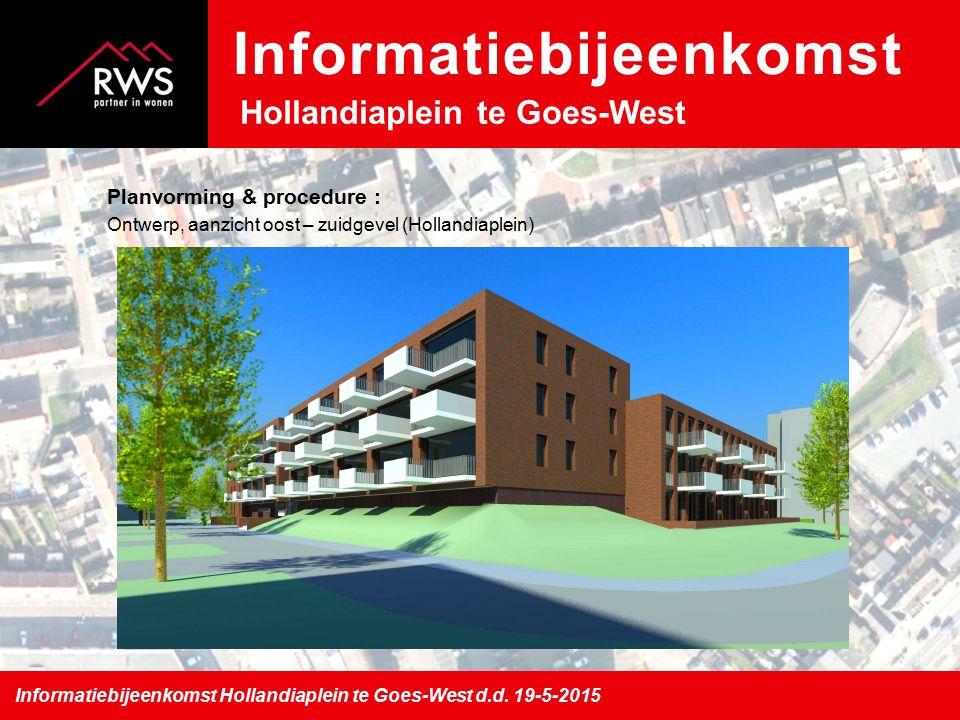 Planvorming & procedure : Ontwerp, aanzicht oost – zuidgevel (Hollandiaplein) Informatiebijeenkomst Hollandiaplein te Goes-West d.d.