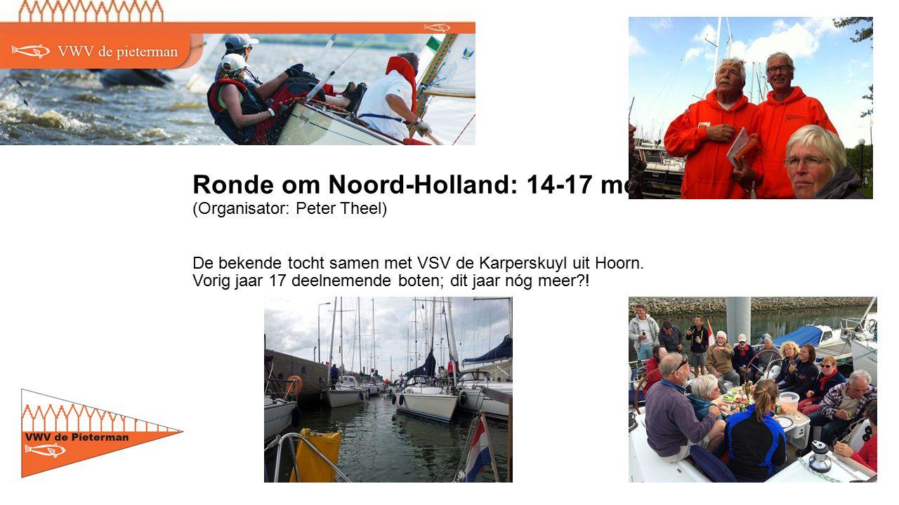 Ronde om Noord-Holland: 14-17 mei (Organisator: Peter Theel) De bekende tocht samen met VSV de Karperskuyl uit Hoorn.