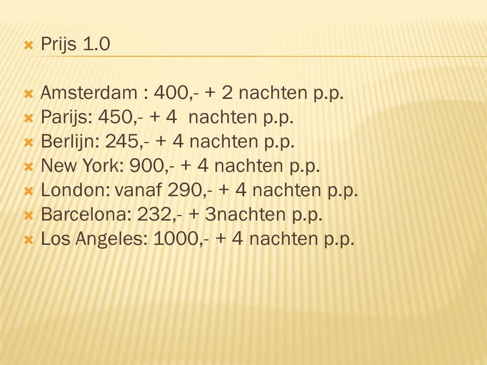  Bestemmingen  Wij biedenrijzen naar: Amsterdam, Parijs, Berlijn, New York, Londen en Bacelona.