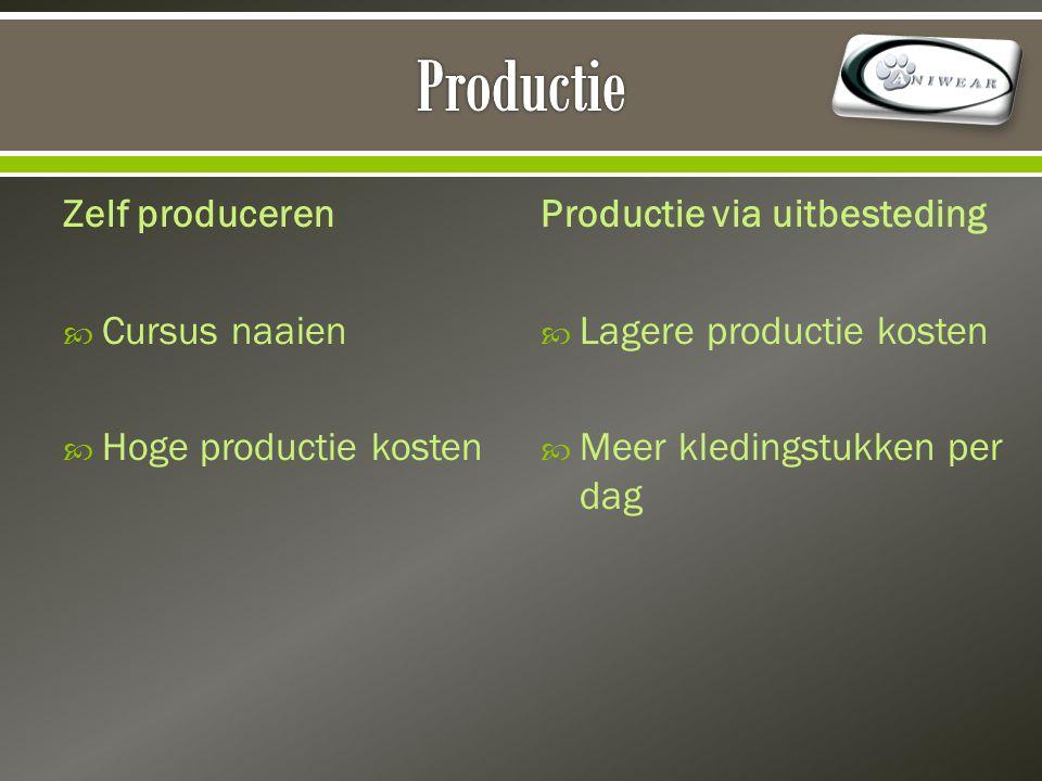 Zelf produceren  Cursus naaien  Hoge productie kosten Productie via uitbesteding  Lagere productie kosten  Meer kledingstukken per dag