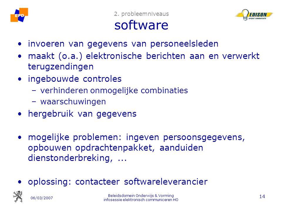 06/03/2007 Beleidsdomein Onderwijs & Vorming infosessie elektronisch communiceren HO 14 2.