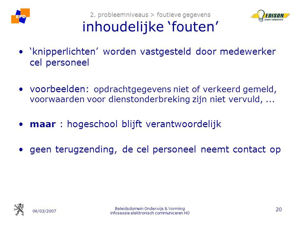 06/03/2007 Beleidsdomein Onderwijs & Vorming infosessie elektronisch communiceren HO 20 2.