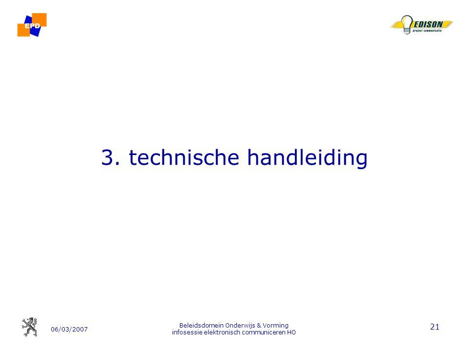 06/03/2007 Beleidsdomein Onderwijs & Vorming infosessie elektronisch communiceren HO 21 3.