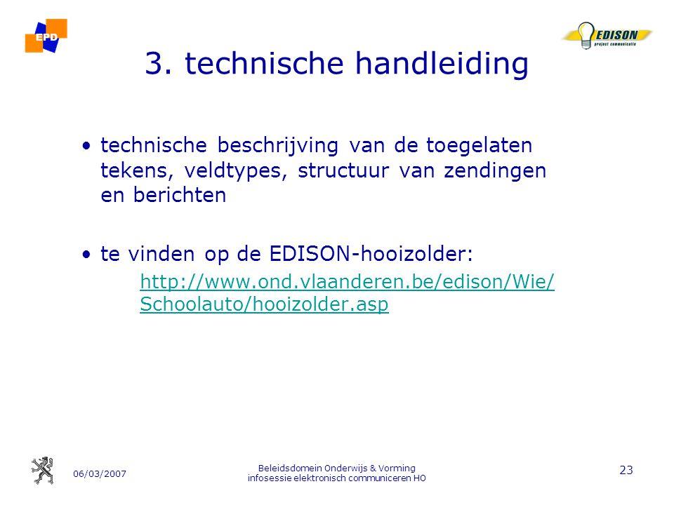 06/03/2007 Beleidsdomein Onderwijs & Vorming infosessie elektronisch communiceren HO 23 3.