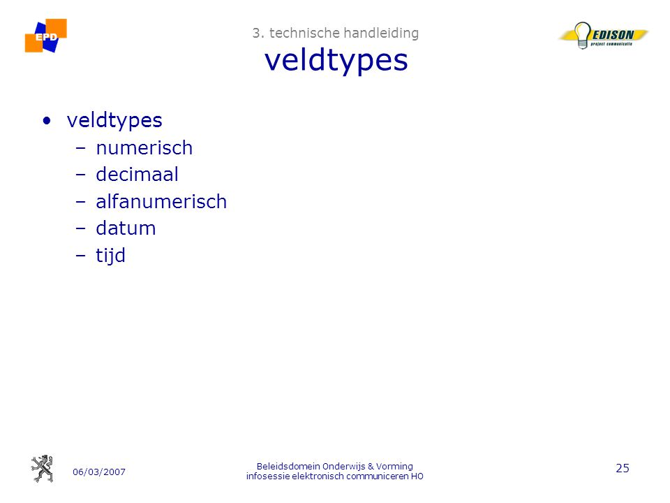 06/03/2007 Beleidsdomein Onderwijs & Vorming infosessie elektronisch communiceren HO 25 3.
