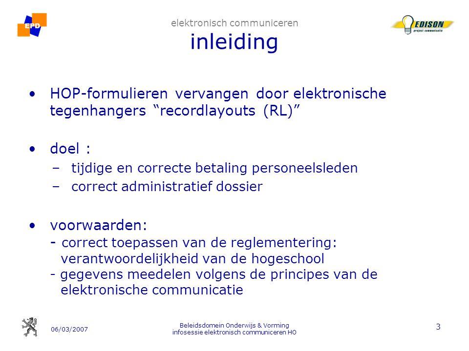 06/03/2007 Beleidsdomein Onderwijs & Vorming infosessie elektronisch communiceren HO 74 5. testfase