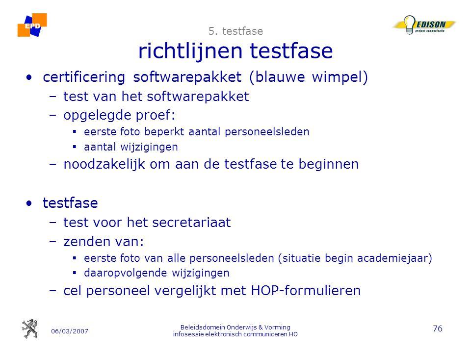 06/03/2007 Beleidsdomein Onderwijs & Vorming infosessie elektronisch communiceren HO 76 5.